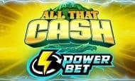 All That Cash Power Bet online slot