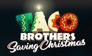 play Taco Brothers Saving Christmas online slot